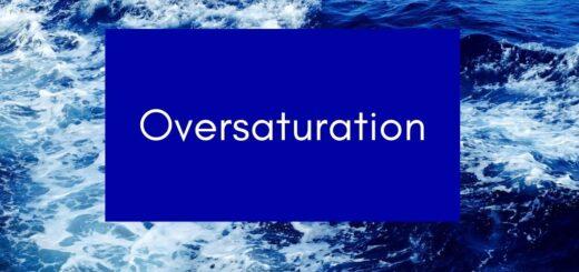oversaturation